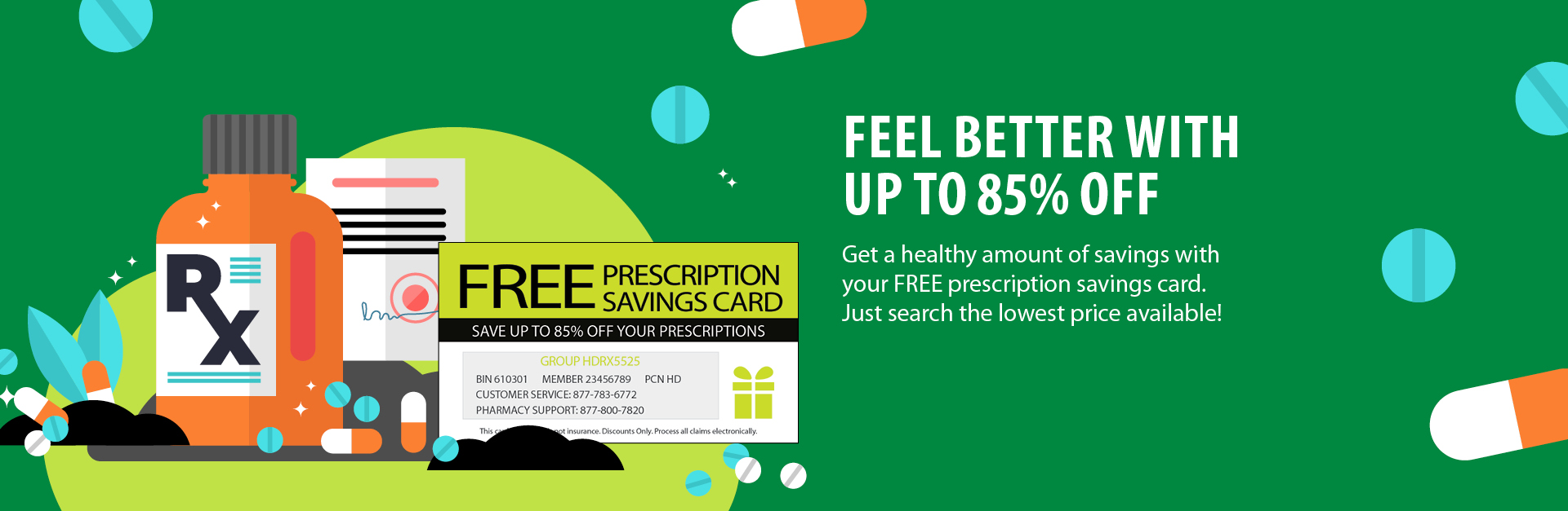 Start saving on your prescriptions today! Enjoy your free prescription savings card as one of your instant savings benefits by Rewards. It can be used by everyone in your household, including pets!